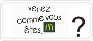 venez comme vous êtes, le mensonge de Macdonalds